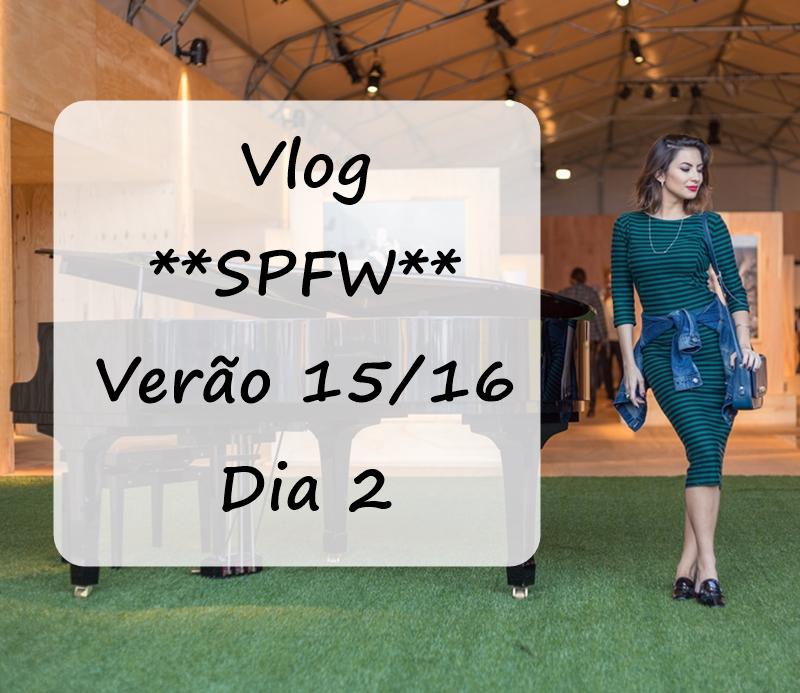 vlog-SPFW-DIA2-JULIANA-JABOUR-TRIYA-REINALDO-GIANECCHINI-BLOG-VANDUARTE-CAPA